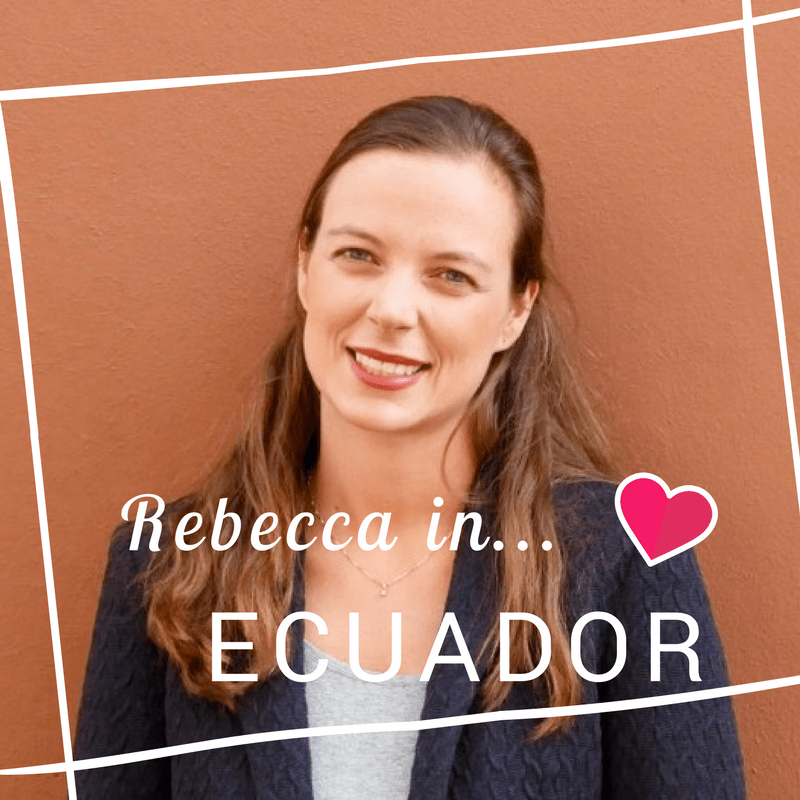 Emigreren naar Ecuador - Rebecca Braak