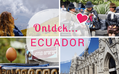 Ecuador Blogserie – Deel 1: De start van een geweldige reis + Quito ontdekken