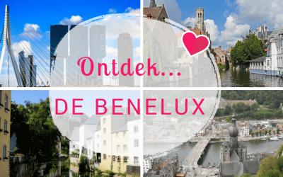Ontdek… De Benelux: 5 tips voor de leukste stedentrips!