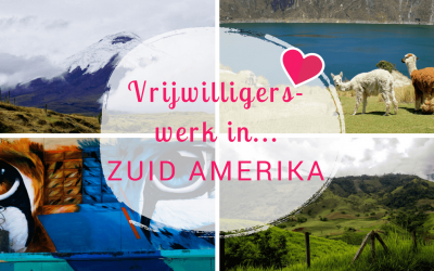 Vrijwilligerswerk in Zuid-Amerika: Een combinatie van reizen en iets voor de samenleving betekenen!
