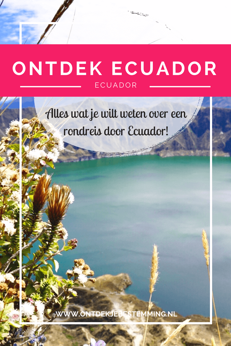 Een reis door Ecuador: de perfecte bestemming voor een kennismaking met Zuid-Amerika. Je hebt hier namelijk alles: het Andes-gebergte, het Amazone-regenwoud, de prachtige kust en de bijzondere Galapagos-eilanden! In Ecuador vind je super veel mooie plekken, maar welke mag je nu echt niet missen?