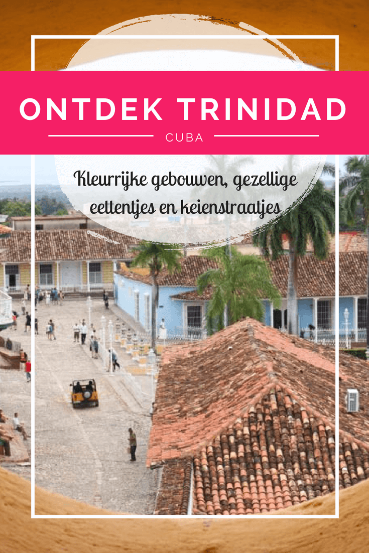 Trinidad is een geweldig sfeervolle stad in het zuiden van Cuba. De binnenstad van Trinidad staat op de Werelderfgoedlijst van UNESCO en dat is meer dan terecht!