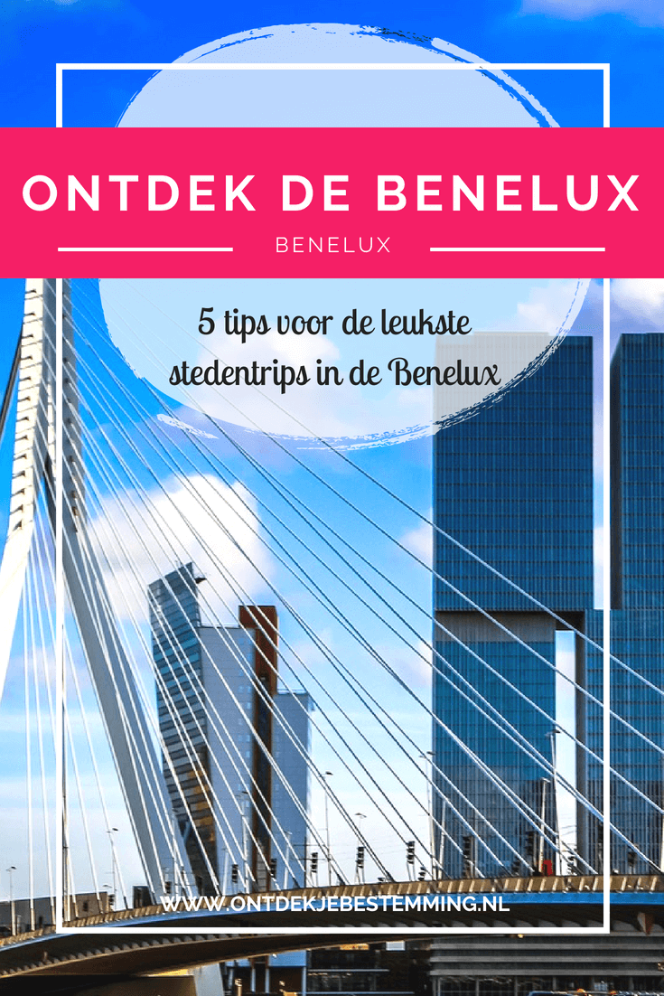 p zoek naar een leuke bestemming voor stedentrip in de Benelux? Lees hier alles over de bezienswaardigheden in Rotterdam | Brugge | Gent | Dinant | Luxemburg-stad!