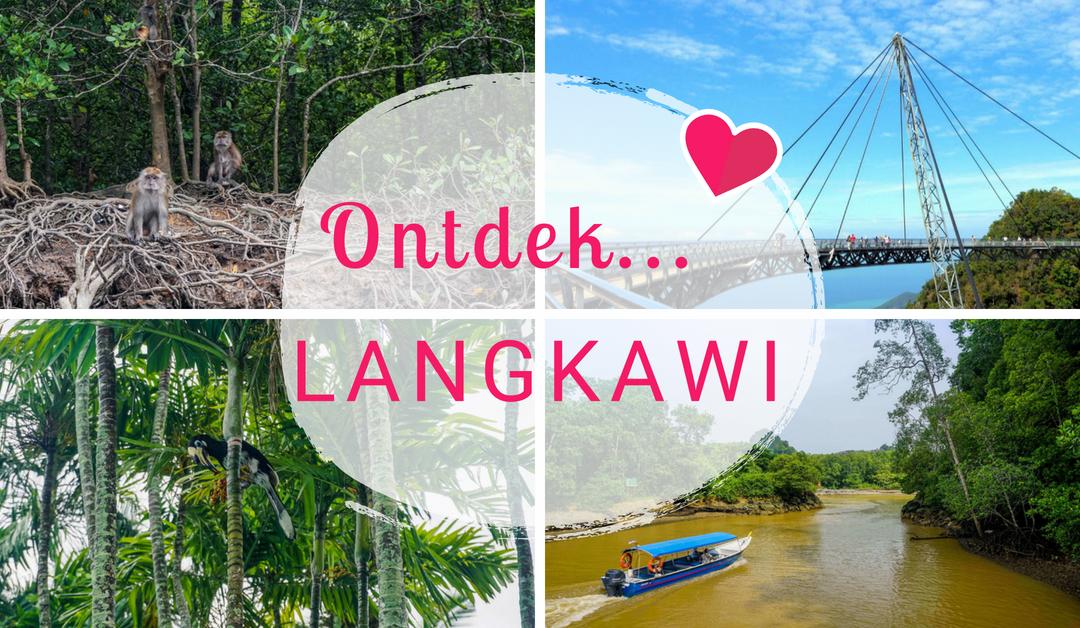 Ontdek… Langkawi: Een tropisch eiland met een schitterende natuur!