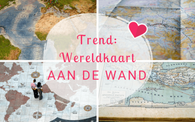 Een trend voor iedere reisliefhebber: De wereldkaart aan de wand!
