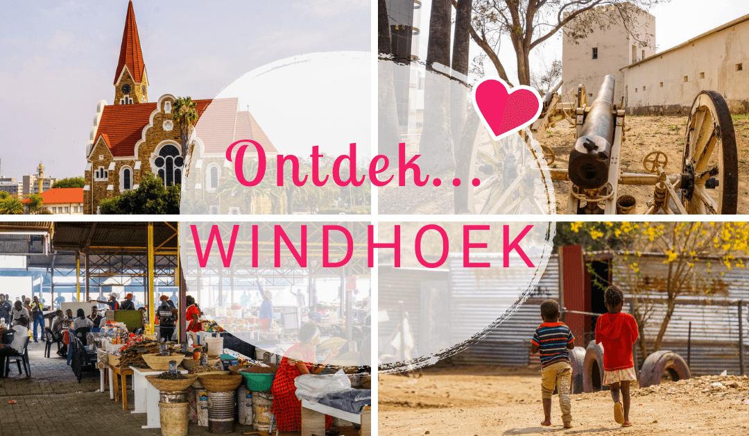 Namibië Blogserie Deel 1: Windhoek, de start van onze bijzondere reis!